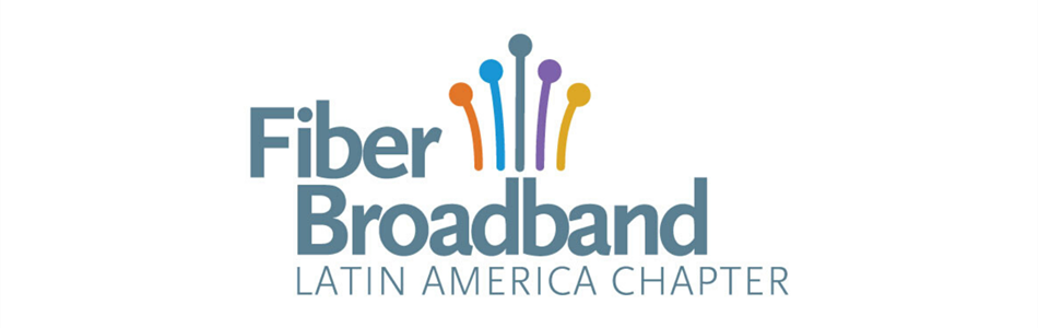 Fiber Broadband Association LATAM Chapter Hosting Upcoming Virtual Conference
